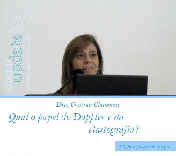 LATS 2015 - Dra. Cristina Chammas - Qual o papel do Doppler e da Elastografia?